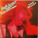 Seger, Bob (& The Silver Bullet Band) - Live Bullet