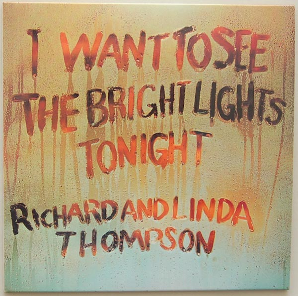 Front Cover, Thompson, Richard + Thompson, Linda - I Want To See The Bright Light Tonight +3