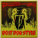 Slaughter and the Dogs - Do It Dog Style, Front cover